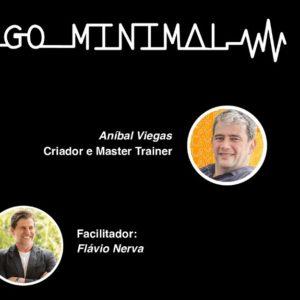 GO MINIMAL com Aníbal Viegas